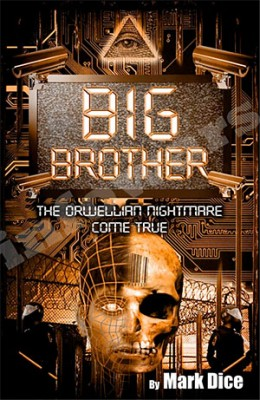 Big Brother the Orwellian Nightmare Come True